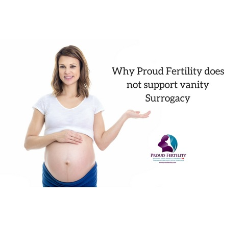 Proud Fertility does not support vanity surrogacy in Canada | Surrogate Mother