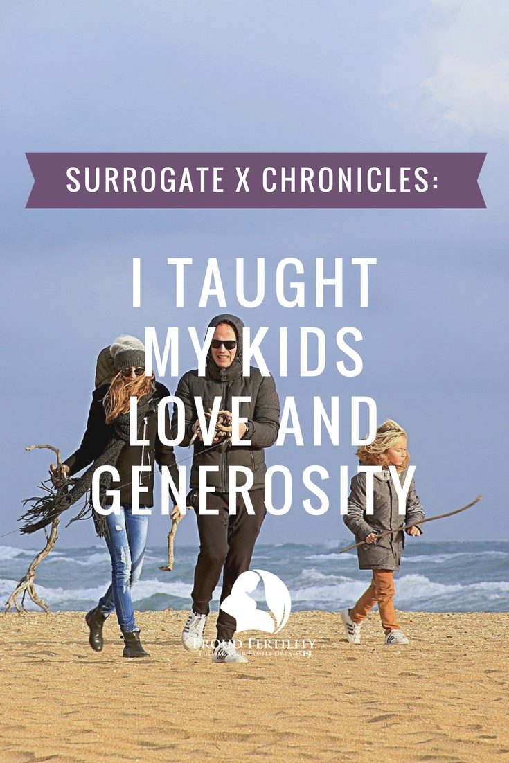 Pin it! Surrogate X Chronicles_ I taught my kids love and generosity _ Proud Fertility Surrogacy and Egg Donation in Canada
