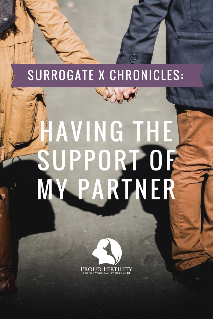 Pin it! Surrogate X Chronicles_ The Support of My Partner _ Proud Fertility Surrogacy and Egg Donation in Canada
