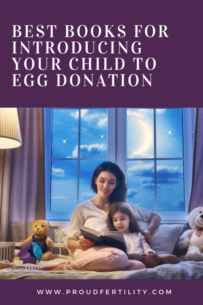 Pinterest - Best Books for Introducing Your Child to Egg Donation - Proud Fertility Egg Donation and Surrogacy in Canada